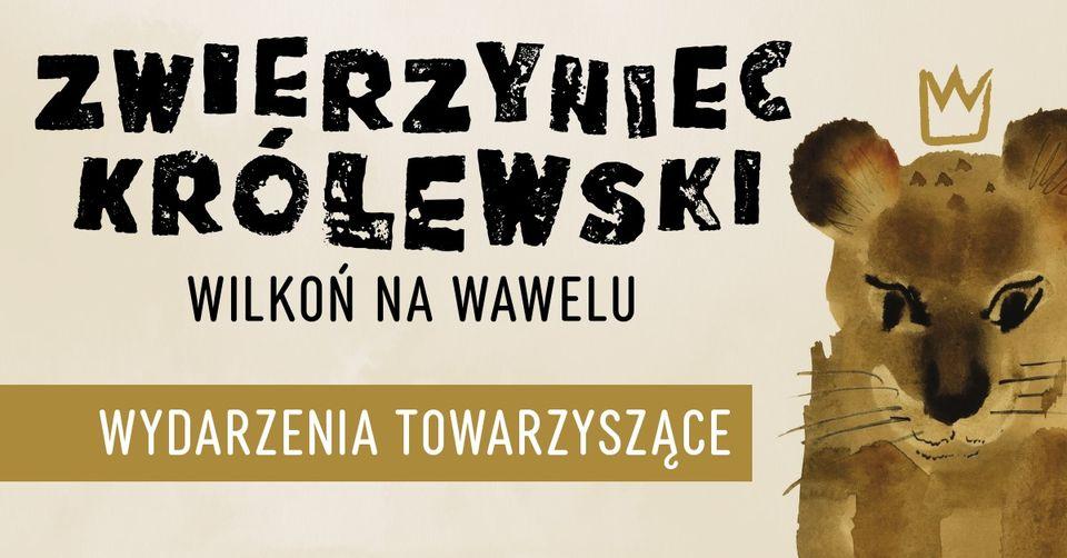 """Czytanie Pana Tadeusza i wystawa """"Zwierzyniec królewski. Wilkoń na Wawelu"""""""