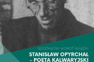 W piątek odbędzie się promocja książki: Stanisław Opyrchał – poeta kalwaryjski