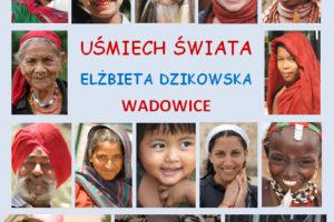 Uśmiech Świata – wystawa plenerowa Elżbiety Dzikowskiej na Placu Jana Pawła II w Wadowicach