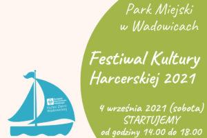 Zapraszamy w sobotę na Festiwal Kultury Harcerskiej w Wadowicach