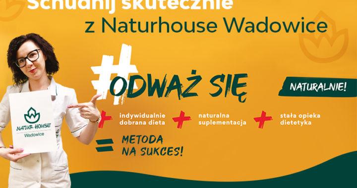 #ODWAŻ SIĘ z Naturhouse Wadowice i zrób pierwszy krok do nowej sylwetki!