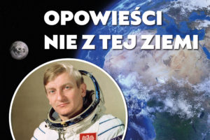 Jedyny Polski astronauta wyląduje w Wadowicach