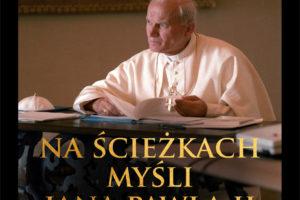 """Nowy cykl podcastów – """"Na ścieżkach myśli Jana Pawła II"""""""
